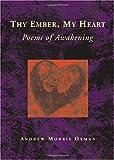 Thy Ember, My Heart, Andrew Morris Oxman, 1553956532