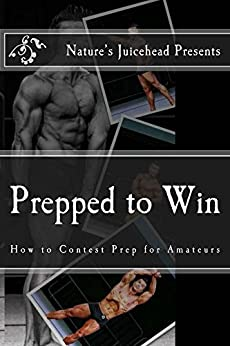 Prepped to Win: How to Contest Prep for Amateurs by [Hurtado, Carlos]