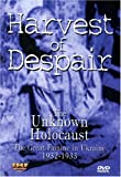 Harvest of Despair: The Unknown Holocaust