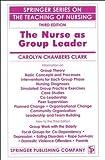 The Nurse As Group Leader, Clark, Carolyn C., 0826123333