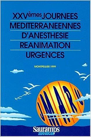 Télécharger en ligne XXVEMES JOURNEES MEDITERRANEENNES D'ANESTHESIE REANIMATION URGENCES. Montpellier 1999 epub pdf