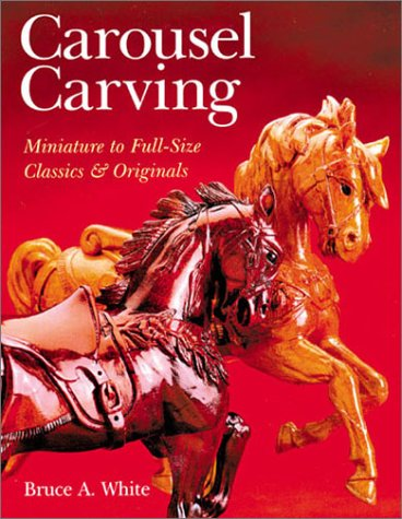Download Carousel Carving: Miniature to Full-Size -- Classics & Originals ebook