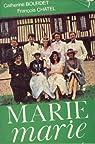 Marie, Marie par bourdet catherine/chatel francois