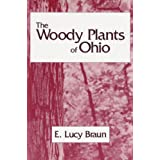 WOODY PLANTS OF OHIO: TREES, SHRUBS AND WOODY CLIMBERS NATIVE,