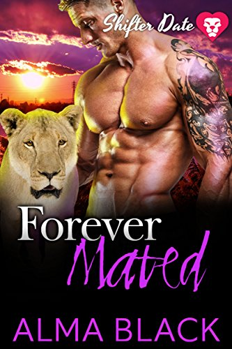 Shifter Date - Forever Mated: Paranormal Dating App Series by [Black, Alma]