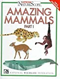 Amazing Mammals, National Wildlife Federation Staff, 0791048780
