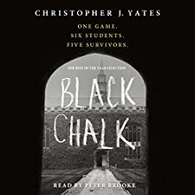 Black Chalk Audiobook by Christopher J. Yates Narrated by Peter Brooke
