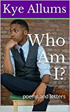 Who Am I?: poems and letters (The Words Matter Series Book 1)