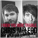 I Knew You Were Trouble (feat. Ian Drake Kemper)