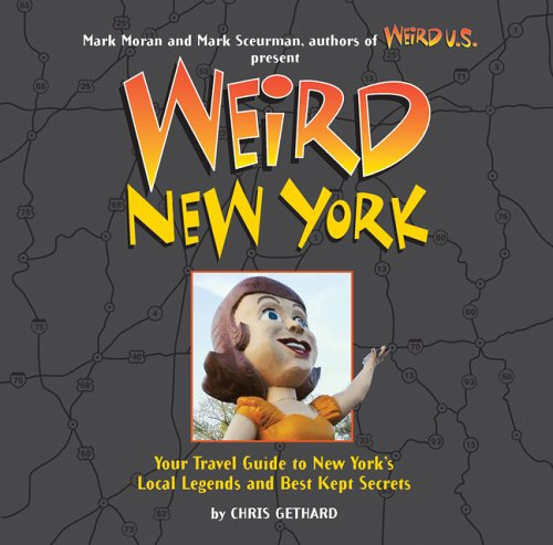- Weird New York: Your Travel Guide to New York's Local Legends and Best Kept Secrets