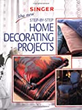The New Step-by-Step Home Decorating Projects, Creative Publishing International Editors, 0865735425