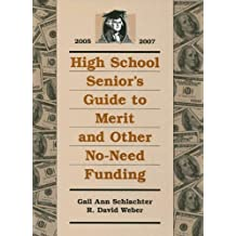 High School Senior's Guide to Merit and Other No-Need Funding 2005-2007