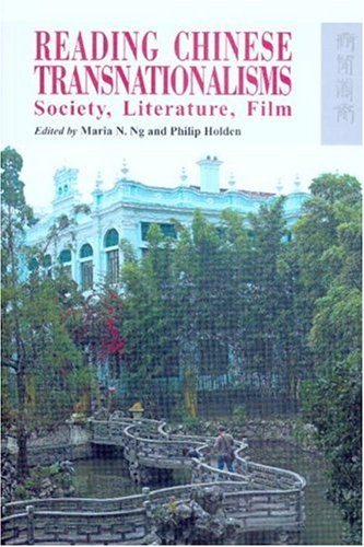 Read Online Reading Chinese Transnationalisms: Society, Literature, Film pdf epub