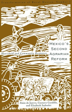 Mexico's Second Agrarian Reform: Household and Community Responses, 1990-1994 (Transformation of Rural Mexico Series)