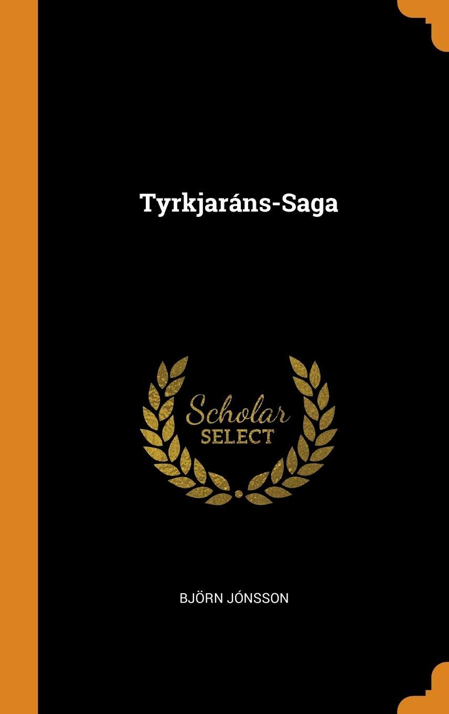Tyrkjaráns-Saga by Franklin Classics Trade Press