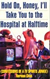 Hold on, Honey, I'll Take You to the Hospital at Halftime, Norman Chad, 0871135841