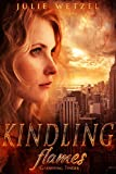 Kindling Flames: Gathering Tinder (The Ancient Fire Series) by  Julie Wetzel in stock, buy online here