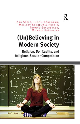 Download PDF (Un)Believing in Modern Society - Religion, Spirituality, and Religious-Secular Competition