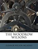 The Woodrow Wilsons, Eleanor Wilson Mcadoo, 1179713575