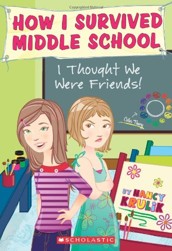 How I Survived Middle School #12: I Thought We Were Friends! pdf