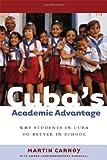 Cuba's Academic Advantage, Martin Carnoy, 0804755981
