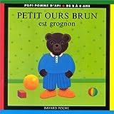 """Afficher """"Petit Ours Brun est grognon"""""""