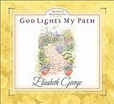 God Lights My Path, Elizabeth George, 0736902139