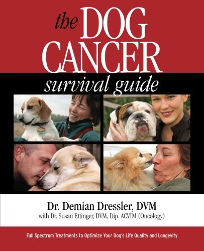 the-dog-cancer-survival-guide-full-spectrum-treatments-to-optimize-your-dogs-life-quality-and-longev