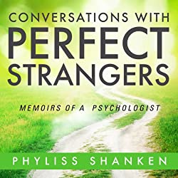 Conversations with Perfect Strangers