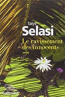 Le ravissement des innocents : roman, Selasi, Taiye