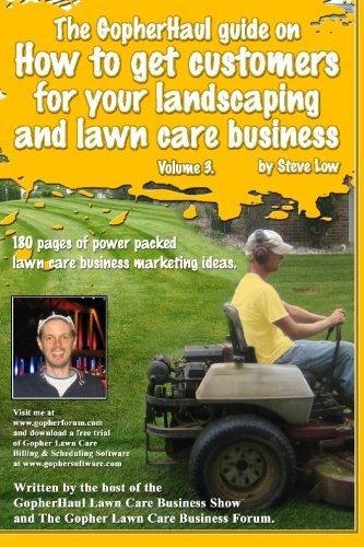 the gopherhaul guide on how to get customers for your landscaping and lawn care business volume 3 anyone can start a landscaping or lawn care