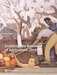Enabling the Business of Agriculture 2019