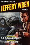 img - for The Complete Cases of Jeffery Wren, Volume 1 (The Dime Detective Library) book / textbook / text book