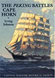 The Peking Battles Cape Horn, Irving Johnson, 0930248066