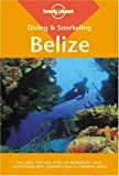 Diving & Snorkeling Belize (Lonely Planet Diving & Snorkeling Belize)
