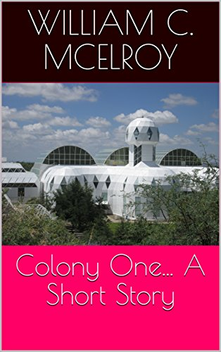 Colony One... A Short Story by [McElroy, William C.]