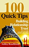 Building Relationship Trust-100 Quick Tips on How to Build,...
