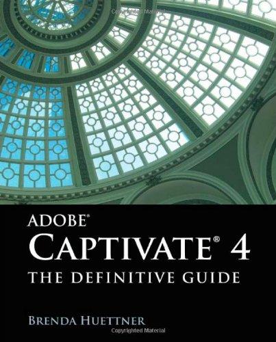 Adobe Captivate 4: The Definitive Guide by Brenda Huettner, Publisher : Jones & Bartlett Publishers