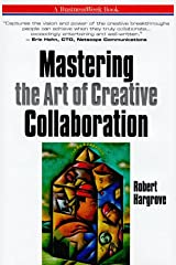 Mastering the Art of Creative Collaboration (Businessweek Books) Hardcover