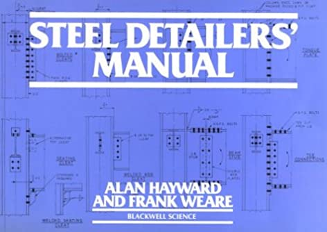 steel detailers manual alan hayward frank weare 9780632035236 rh amazon com