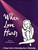 When Love Hurts : A Woman's Guide to Understanding Abuse in Relationships, Cory, Jill and McAndless-Davis, Karen, 096860160X