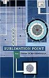 Sublimation Point, Jason Schneiderman, 1884800610