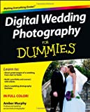 Digital Wedding Photography for Dummies, Bob Davis and Tracy Barr, 0470631465