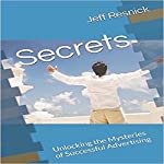 Secrets: Unlocking the Mysteries of Successful Advertising | Jeff Resnick