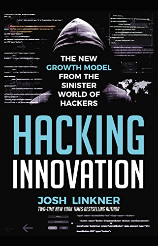 Hacking Innovation: The New Growth Model from the Sinister World of Hackers by [Linkner, Josh, Linkner, Josh]