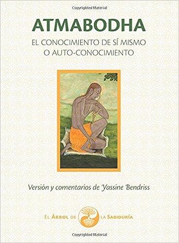 Atmabodha: El Conocimiento de Sí mismo o Auto-Conocimiento ...