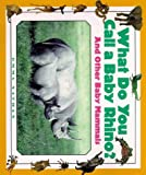 What Do You Call a Baby Rhino?, Emma Nathan, 1567113648