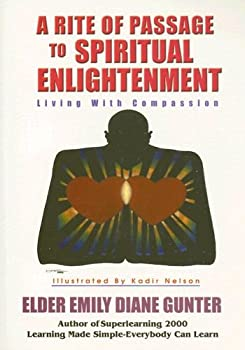 A Rite of Passage to Spiritual Enightenment: Living with Compassion 1881524760 Book Cover