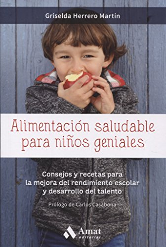 Alimentación Saludable Para Niños Geniales / Healthy Eating for Smart Kids (Spanish Edition)
