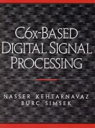 C6X Based Digital Signal Processing (With CD-ROM)